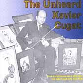 Xavier Cugat: The Unheard: 1934-37 Transcription Discs and Broadcasts