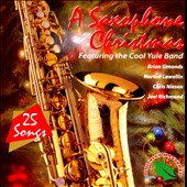The Cool Yule Band: Saxophone Christmas: 25 Songs