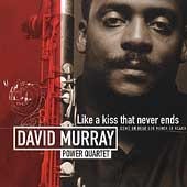 David Murray: Like a Kiss That Never Ends