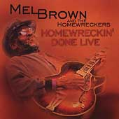Mel Brown & The Homewreckers: Homewreckin' Done Live