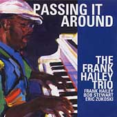 Frank Hailey: Passing It Around