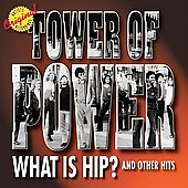 Tower of Power: What Is Hip and Other Hits