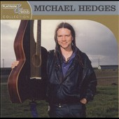 Michael Hedges: Platinum & Gold Collection