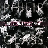 Philip Glass: Music of Candyman