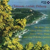 Chausson, Leclair, Debussy / Weiss Duo, et al