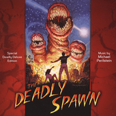 Michael Perilstein: The Deadly Spawn [Bonus Track]