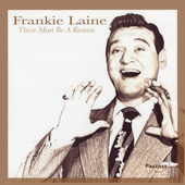 Frankie Laine: There Must Be a Reason