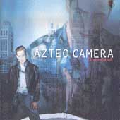 Aztec Camera: Dreamland