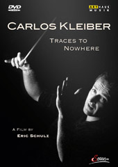 Carlos Kleiber: Traces to Nowhere / Film by Eric Schulz [DVD]