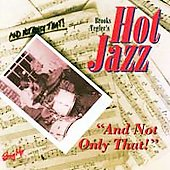Brooks Tegler's Hot Jazz: And Not Only That
