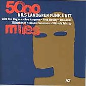 The Nils Landgren Funk Unit: 5,000 Miles [Digipak]