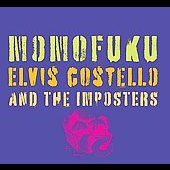 Elvis Costello/Elvis Costello & the Imposters: Momofuku