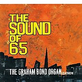 Graham Bond Organisation: The Sound of 65