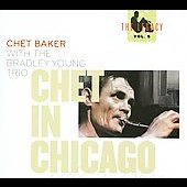 Chet Baker (Trumpet/Vocals/Composer)/Bradley Young Trio: Chet in Chicago