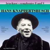 Knappertsbusch conducts Bruckner: Symphonies no 8 & 9 / Vienna PO (1961); Berlin PO (1950)