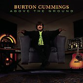 Burton Cummings: Above the Ground