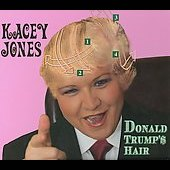 Kacey Jones: Donald Trump's Hair [Slimline] *