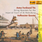 Anton Ferdinand Titz: String Quartets for the Imperial Court of St. Petersburg