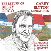 Phoenix Saxophone Quartet: Return of Bulgy Gogo: Carey Blyton Miniatures