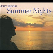 Jerry Topinka: Summer Nights [Digipak]