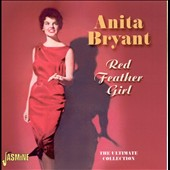 Anita Bryant: Red Feather Girl: The Ultimate Collection *