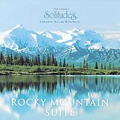 Dan Gibson: Solitudes: Rocky Mountain Suite