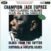 Champion Jack Dupree: Blues from the Gutter/Natural and Soulful Blues