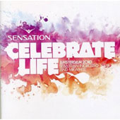 Various Artists: Sensation: Celebrate Life - Amsterdam 2010