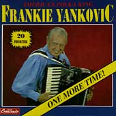 Frankie Yankovic: One More Time