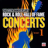 Various Artists: 25th Anniversary Rock & Roll Hall of Fame Concerts [Night 1]