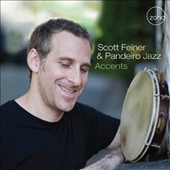 Scott Feiner/Pandeiro Jazz: Accents *
