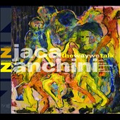 Simone Zanchini/Ratko Zjaca: The  Way We Talk [Digipak]