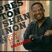 Preston Shannon: Goin' Back To Memphis