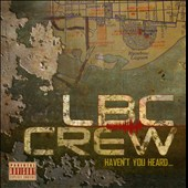 LBC Crew: Haven't You Heard [PA]