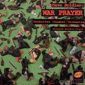 Soldier: War Prayer / Clark, Manhattan Chamber Orchestra