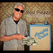 Rod Piazza/Rod Piazza & the Mighty Flyers: The Almighty Dollar [Digipak] *