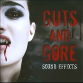 Various Artists: Guts and Gore Sound Effects