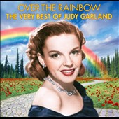 Judy Garland: Over the Rainbow: The Very Best of Judy Garland