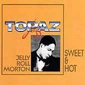 Jelly Roll Morton: Sweet and Hot