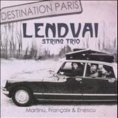 Destination Paris: String trios by Martinu, Francaix & Enescu