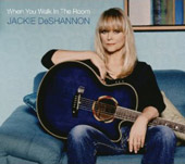 Jackie DeShannon: When You Walk in the Room [Digipak]