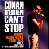 Conan O'Brien: Conan O'Brien Can't Stop [Original Motion Picture Soundtrack]