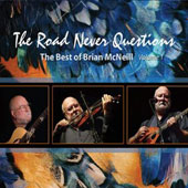 Brian McNeill (fiddler): The Road Never Questions [Digipak]