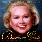 Barbara Cook (pop vcl): You Make Me Feel So Young