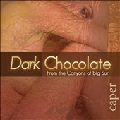 Dark Chocolate: Caper [Digipak]