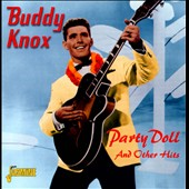 Buddy Knox: Party Doll and Other Hits *