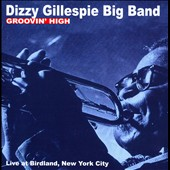 Dizzy Gillespie Big Band: Groovin' High