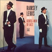 Ramsey Lewis: Ramsey Lewis and His Gentle-Men of Jazz [Compilation]