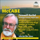 Pianist John McCabe: Farewell Recital: Schubert, Ravel, Casken, McCabe et al. / John McCabe, piano