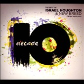 Israel & New Breed/Israel Houghton: Decade [Digipak]